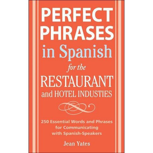 Perfect Phrases in Spanish for the Hotel and Restaurant Industries - by  Jean Yates (Paperback) - image 1 of 1
