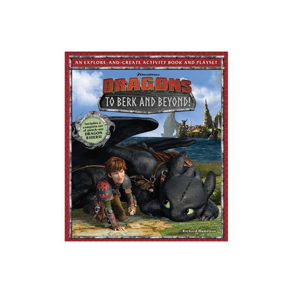 Dreamworks Dragons To Berk And Beyond By Richard Hamilton Hardcover