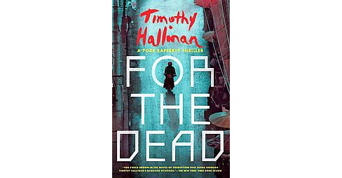 For the Dead (Paperback) (Timothy Hallinan) - image 1 of 1