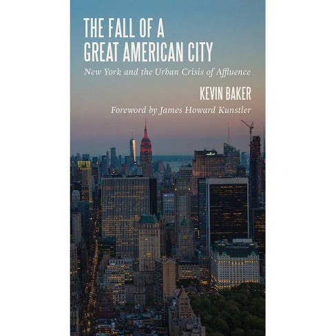 The Fall of a Great American City - by  Kevin Baker (Hardcover) - image 1 of 1