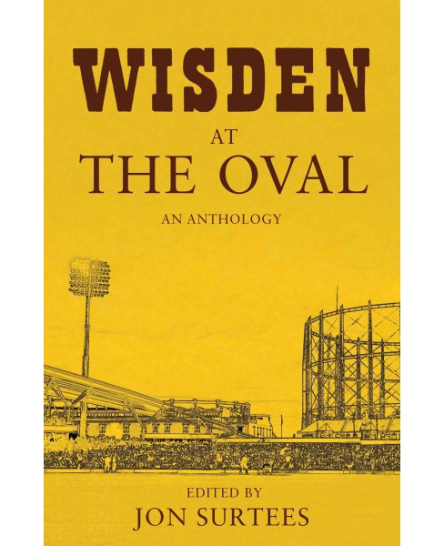 Wisden at the Oval : An Anthology (Hardcover) (Jon Surtees) - image 1 of 1