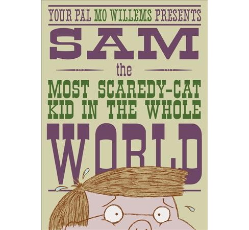 Sam, the Most Scaredy - Cat Kid in the Whole World -  by Mo Willems (School And Library) - image 1 of 1
