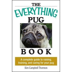 The Everything Pug Book - (Everything (Pets)) by  Kim Campbell Thornton (Paperback)