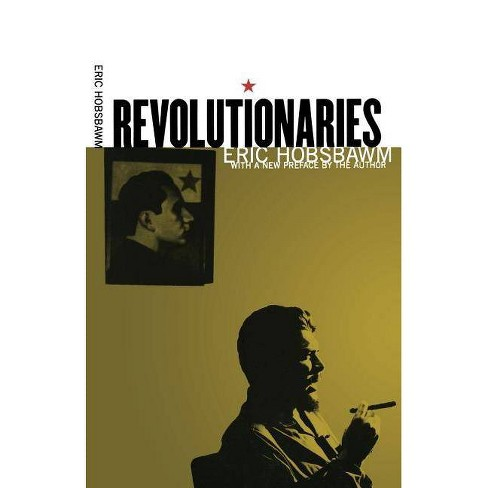 Revolutionaries - by  Eric Hobsbawm (Paperback) - image 1 of 1