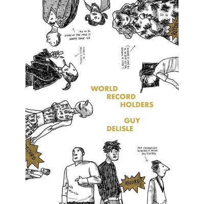 World Record Holders - by  Guy Delisle (Paperback)