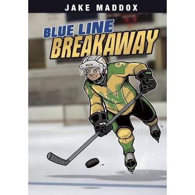 Blue Line Breakaway - (Jake Maddox Sports Stories) by  Jake Maddox (Paperback)