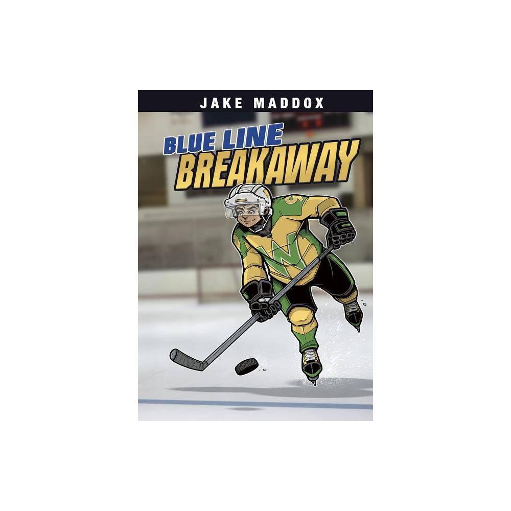 Blue Line Breakaway Jake Maddox Sports Stories By Jake Maddox Paperback