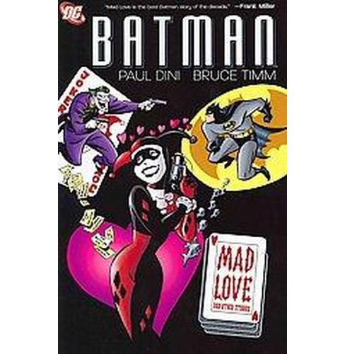 Batman : Mad Love and Other Stories (Paperback) (Paul Dini) - image 1 of 1
