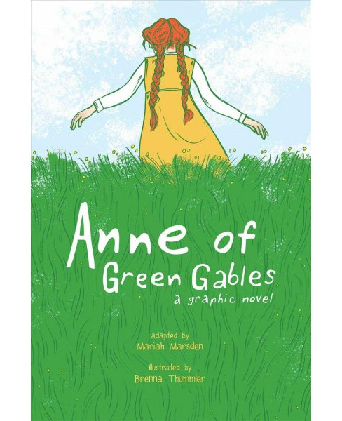 Anne of Green Gables : A Graphic Novel -  by Mariah  Marsden (Paperback) - image 1 of 1