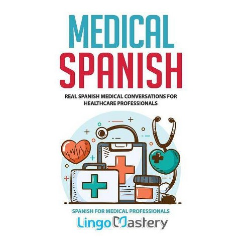 Medical Spanish - (Spanish for Medical Professionals) by Lingo Mastery  (Paperback)