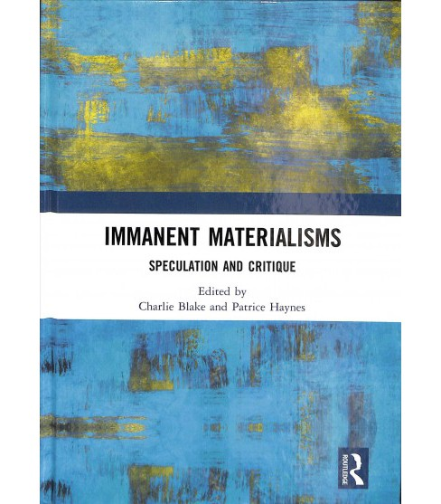 Immanent Materialisms : Speculation and Critique -  (Hardcover) - image 1 of 1