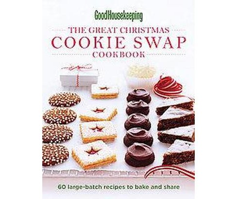 Great Christmas Cookie Swap Cookbook : 60 Large-Batch Recipes to Bake and Share (Hardcover) - image 1 of 1