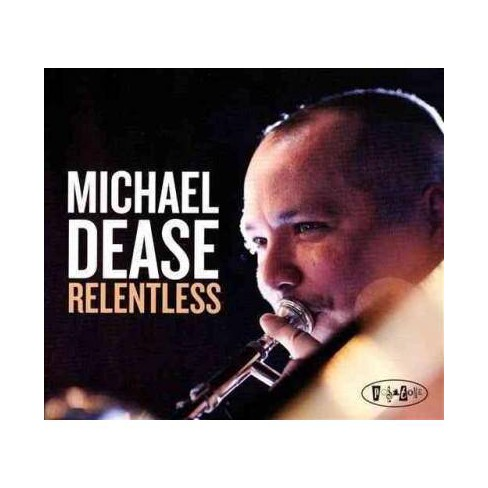 Michael Dease - Relentless (Slipcase) (CD) - image 1 of 1