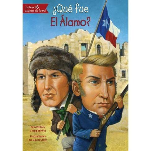 Que Fue El Alamo? - (Quien Fue? / Who Was?) by  Pam Pollack & Meg Belviso (Paperback) - image 1 of 1