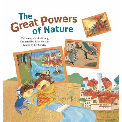 The Great Powers of Nature - (Science Storybooks) by  Yun-Hui Hong (Paperback)