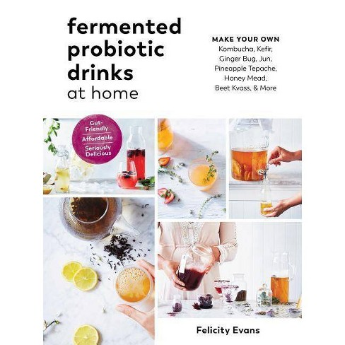 Fermented Probiotic Drinks at Home - by  Felicity Evans (Paperback) - image 1 of 1