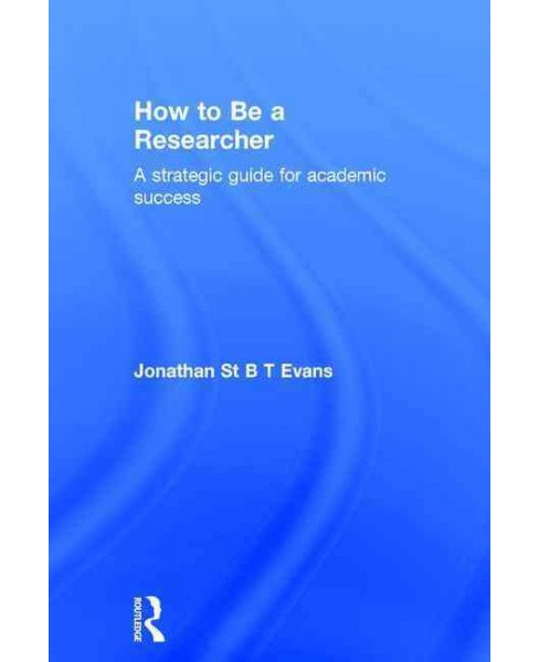 How to Be a Researcher : A strategic guide for academic success (Revised) (Hardcover) (Jonathan Evans) - image 1 of 1