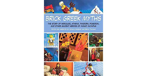 Brick Greek Myths : The Stories of Hercules, Athena, Pandora, Poseidon, and Other Ancient Heroes of - image 1 of 1