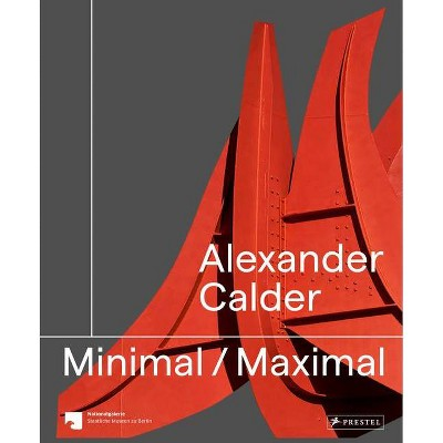 Alexander Calder - by  Staatliche Museen Zu Staatliche & Nationalgalerie Berlin (Paperback)