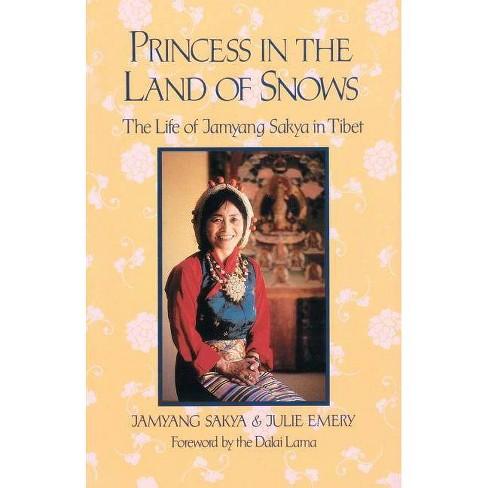 Princess in the Land of Snows - by  Jamyang Sakya (Paperback) - image 1 of 1