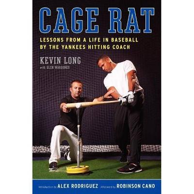 Cage Rat - by  Kevin Long & Glen Waggoner (Paperback)