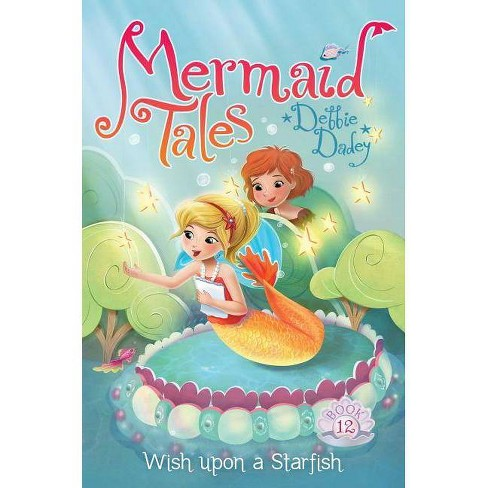 Wish Upon a Starfish - (Mermaid Tales) by  Debbie Dadey (Hardcover) - image 1 of 1