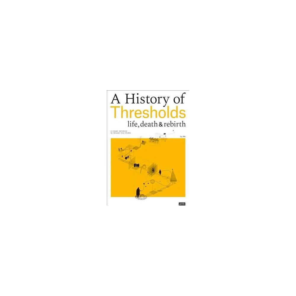 History of Thresholds : Life, Death & Rebirth - Tra (Paperback)