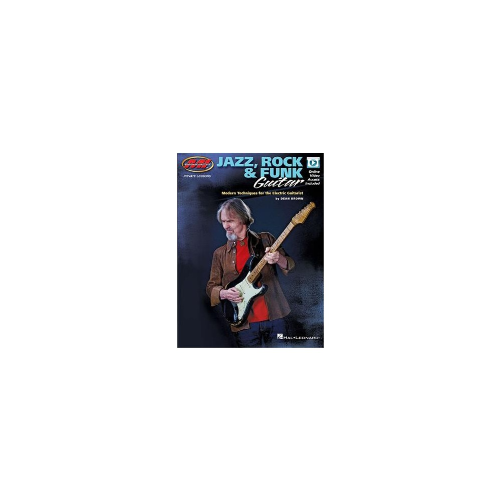 Jazz, Rock & Funk Guitar : Modern Techniques for the Electric Guitarist - by Dean Brown (Paperback)