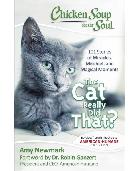 Chicken Soup for the Soul The Cat Really Did That? : 101 Stories of Miracles, Mischief, and Magical - image 1 of 1