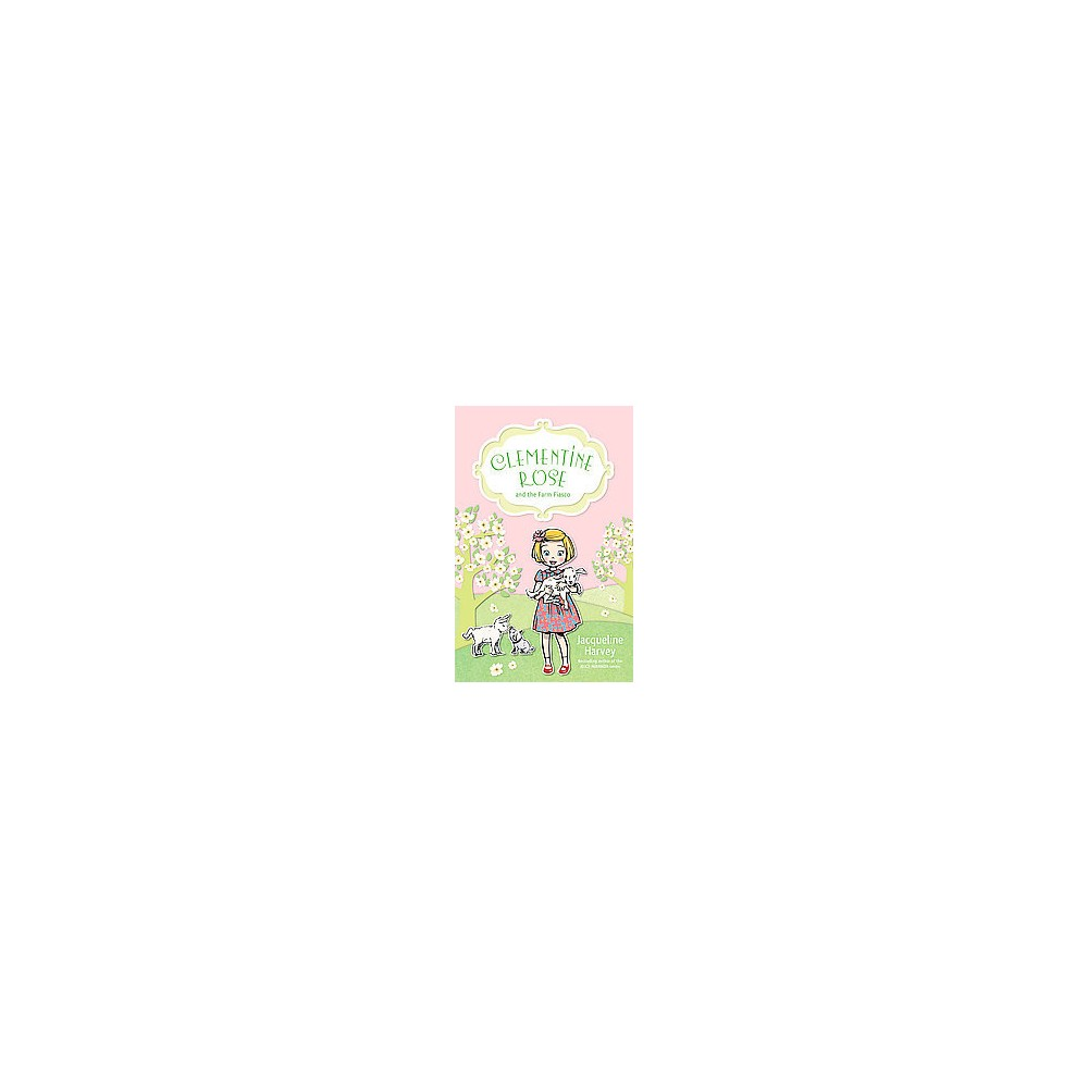 Clementine Rose and the Farm Fiasco ( Clementine Rose) (Paperback)