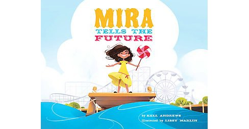 Mira Forecasts the Future (Hardcover) (Kell Andrews) - image 1 of 1
