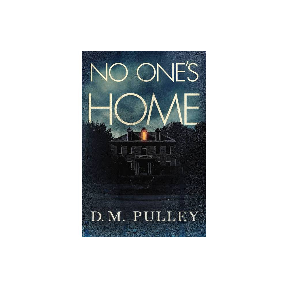 No One S Home By D M Pulley Paperback