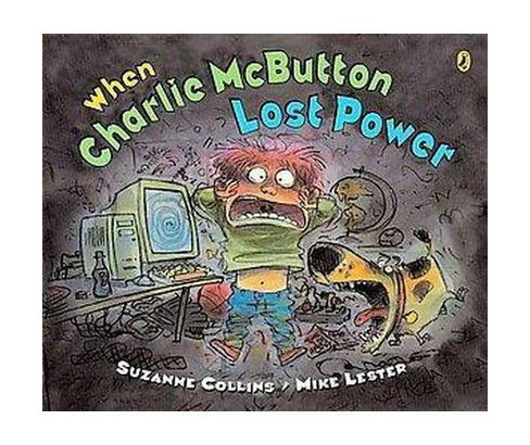 When Charlie Mcbutton Lost Power (Reprint) (Paperback) (Suzanne Collins) - image 1 of 1