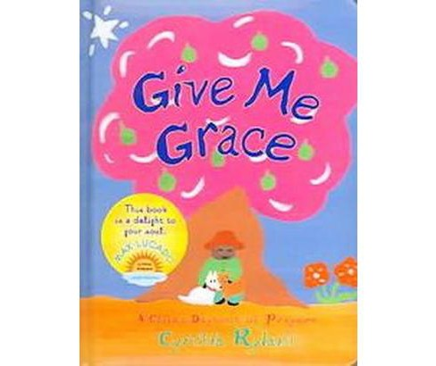 Give Me Grace : A Child's Daybook of Prayers (Hardcover) (Cynthia Rylant) - image 1 of 1