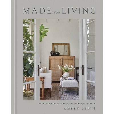 Made for Living - by  Amber Lewis & Cat Chen (Hardcover)
