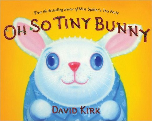 Oh So Tiny Bunny (Hardcover) by David Kirk - image 1 of 1