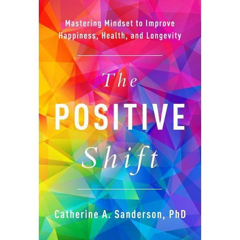 The Positive Shift - by  Catherine A Sanderson (Paperback) - image 1 of 1