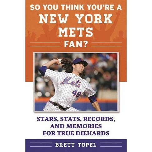 So You Think You're a New York Mets Fan? - (So You Think You're a Team Fan) by  Brett Topel (Paperback) - image 1 of 1