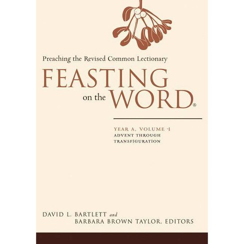 Feasting on the Word: Year A, Volume 1 - by  David L Bartlett & Barbara Brown Taylor (Hardcover) - image 1 of 1