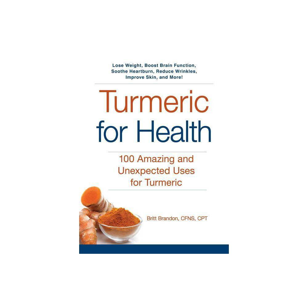 Turmeric for Health - (For Health)by Britt Brandon (Paperback)