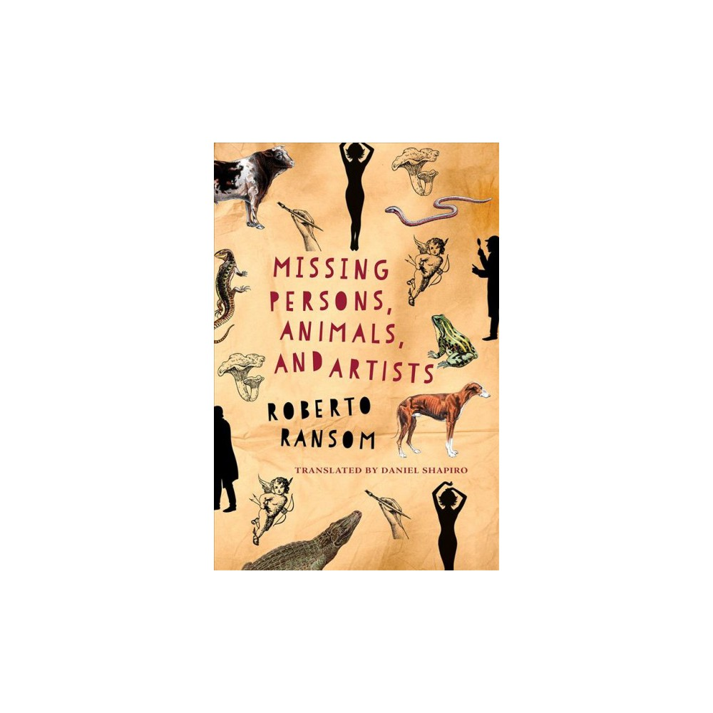 Missing Persons, Animals, and Artists - by Roberto Ransom (Paperback)