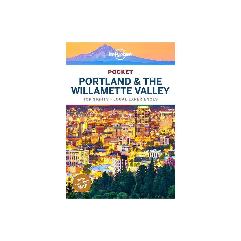Lonely Planet Pocket Portland The Willamette Valley By Celeste Brash Masovaida Morgan Paperback