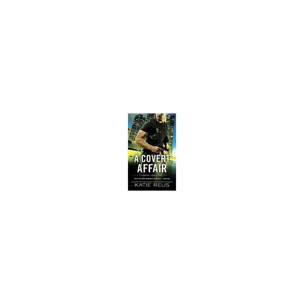 Covert Affair (Paperback) (Katie Reus)