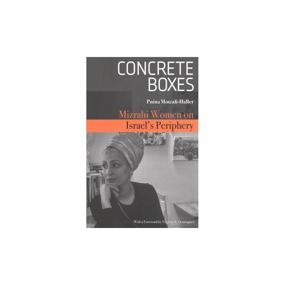Concrete Boxes : Mizrahi Women on Israel's Periphery - by Pnina Motzafi-Haller (Paperback)