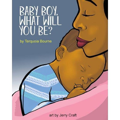 Baby Boy, What Will You Be? - by Terquoia Bourne (Paperback)