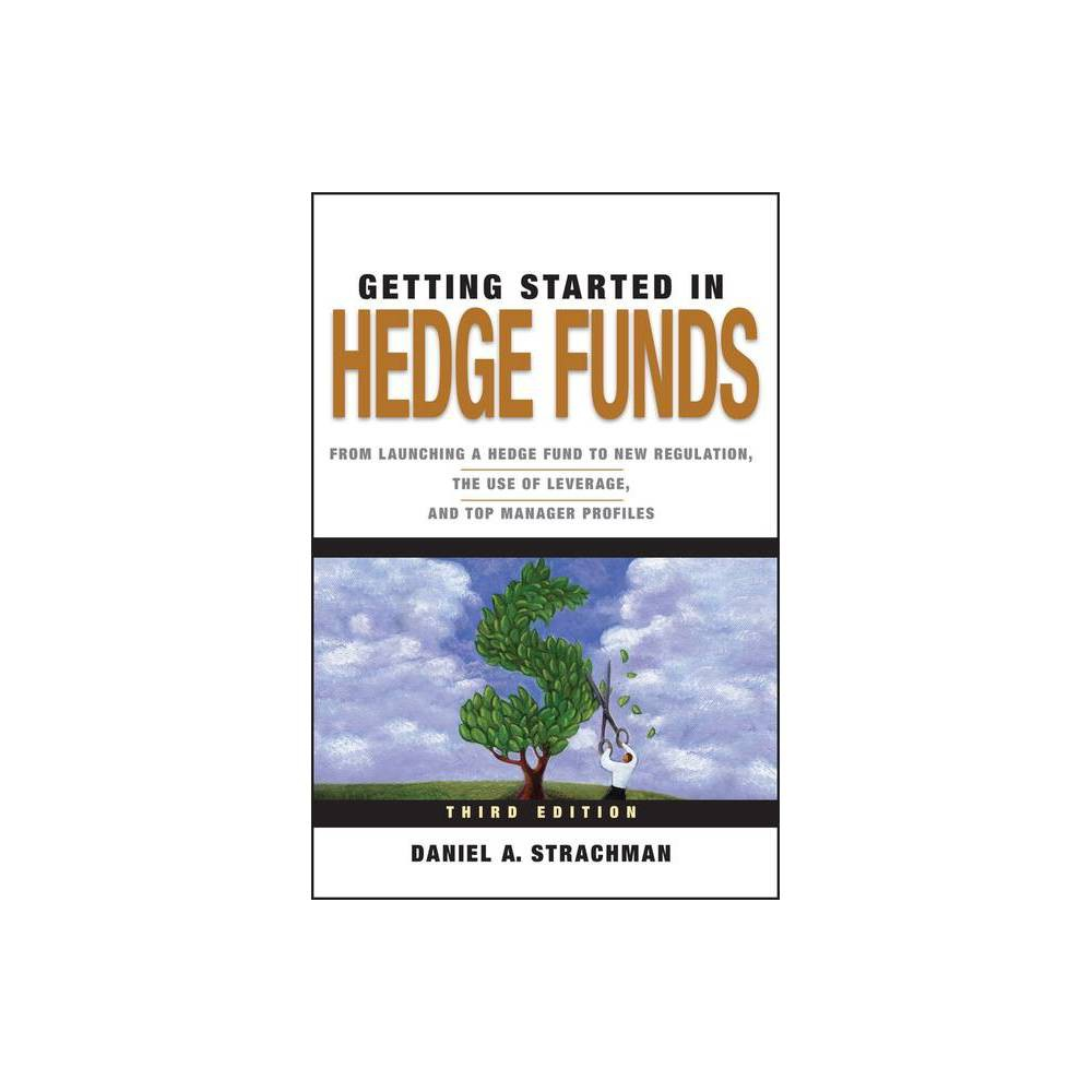 Gsi Hedge Funds 3e Getting Started In Hedge Funds 3rd Edition By Daniel A Strachman Paperback