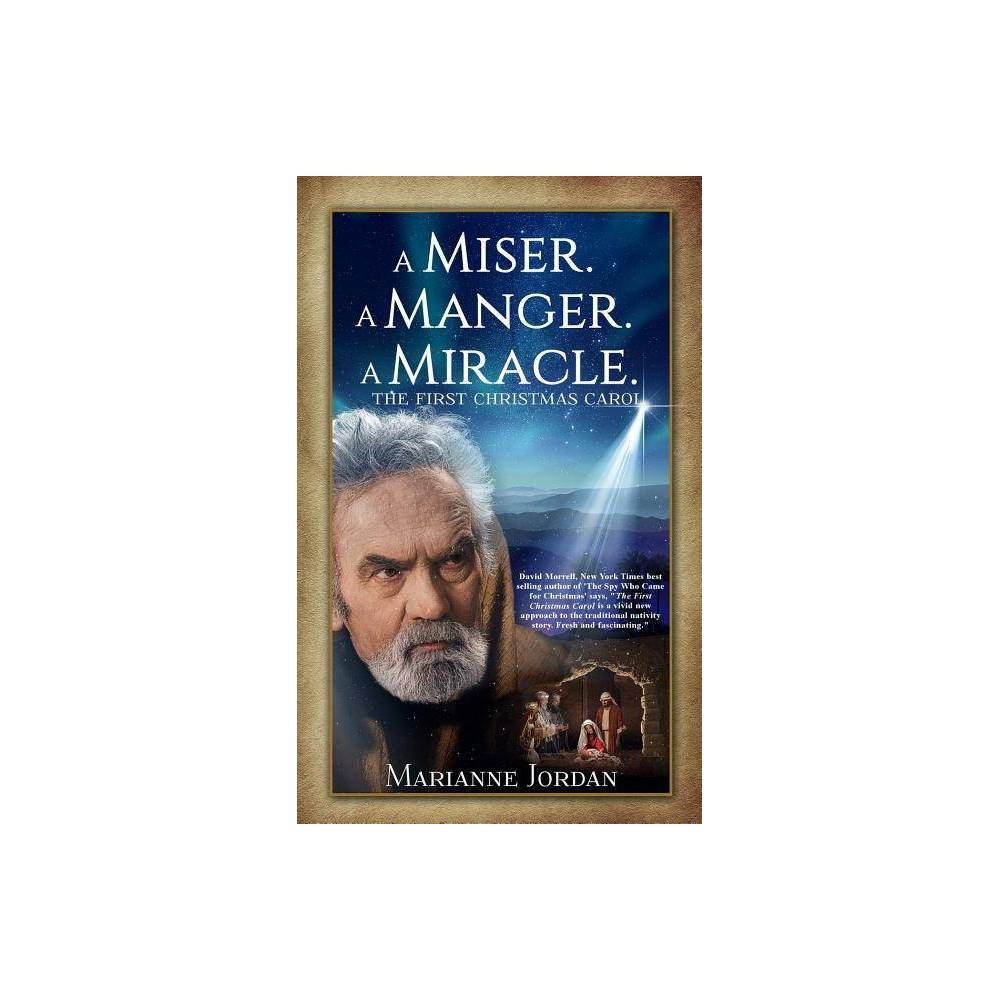 A Miser A Manger A Miracle By Marianne Jordan Paperback
