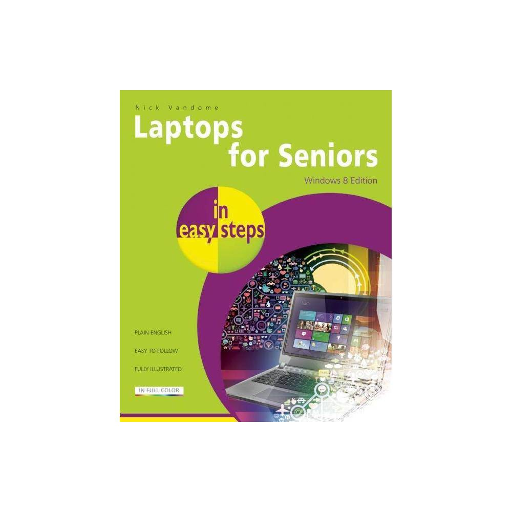 Laptops for Seniors in Easy Steps, Windows 8 Edition - (In Easy...