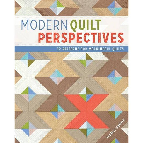 Modern Quilt Perspectives - by  Thomas Knauer (Paperback) - image 1 of 1