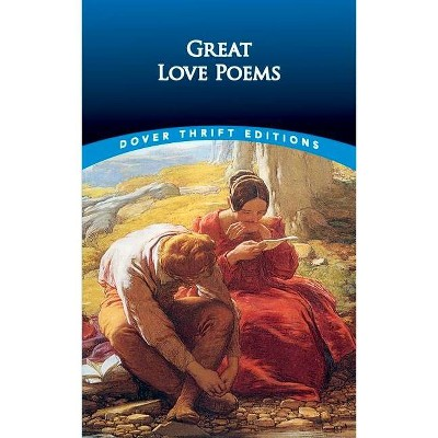 Great Love Poems - (Dover Thrift Editions) by  Shane Weller (Paperback)